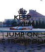 KEEP CALM AND JUMP ON  THE TRAMPOLINE - Personalised Poster A4 size