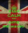 KEEP CALM AND Jump  the waves  - Personalised Poster A4 size