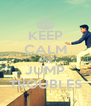 KEEP CALM AND JUMP TROUBLES - Personalised Poster A4 size