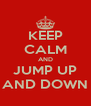 KEEP CALM AND JUMP UP AND DOWN - Personalised Poster A4 size