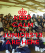 KEEP CALM AND JUNIORS'13 ARE HERE - Personalised Poster A4 size