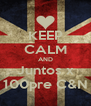 KEEP CALM AND Juntos x 100pre C&N - Personalised Poster A4 size