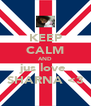 KEEP CALM AND jus love  SHARNA <3 - Personalised Poster A4 size