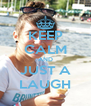 KEEP CALM AND JUST A LAUGH - Personalised Poster A4 size