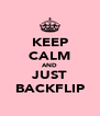 KEEP CALM AND JUST BACKFLIP - Personalised Poster A4 size