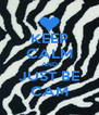 KEEP CALM AND JUST BE CAM - Personalised Poster A4 size