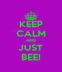 KEEP CALM AND JUST BEE! - Personalised Poster A4 size