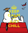 KEEP CALM AND JUST CHILL - Personalised Poster A4 size
