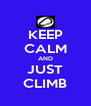 KEEP CALM AND JUST CLIMB - Personalised Poster A4 size