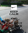 KEEP CALM AND JUST DO IT TOGETHER - Personalised Poster A4 size