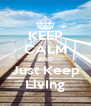 KEEP CALM AND Just Keep LivIng - Personalised Poster A4 size