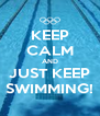 KEEP CALM AND JUST KEEP SWIMMING! - Personalised Poster A4 size