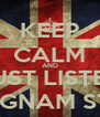 KEEP CALM AND JUST LISTEN GANGNAM STYLE - Personalised Poster A4 size