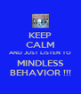 KEEP CALM AND JUST LISTEN TO MINDLESS BEHAVIOR !!! - Personalised Poster A4 size