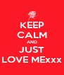 KEEP CALM AND JUST LOVE MExxx - Personalised Poster A4 size