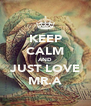 KEEP CALM AND JUST LOVE MR.A - Personalised Poster A4 size