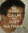 KEEP CALM AND JUST NATHAN  - Personalised Poster A4 size