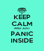 KEEP CALM AND JUST PANIC INSIDE - Personalised Poster A4 size