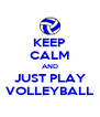 KEEP CALM AND JUST PLAY VOLLEYBALL - Personalised Poster A4 size