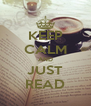 KEEP CALM AND JUST READ - Personalised Poster A4 size