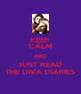 KEEP CALM AND JUST READ THE DIVA DIARIES - Personalised Poster A4 size
