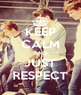 KEEP CALM AND JUST RESPECT - Personalised Poster A4 size