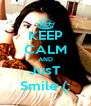 KEEP CALM AND JusT Smile (: - Personalised Poster A4 size