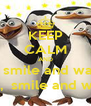 KEEP CALM AND just smile and wave  boys,  smile and wave  - Personalised Poster A4 size