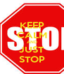 KEEP CALM AND JUST STOP - Personalised Poster A4 size