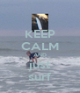 KEEP CALM AND just surf - Personalised Poster A4 size