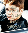 KEEP CALM AND JUST SWAG - Personalised Poster A4 size