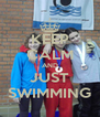 KEEP CALM AND JUST SWIMMING - Personalised Poster A4 size