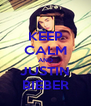 KEEP CALM AND JUSTIN BIEBER - Personalised Poster A4 size