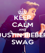 KEEP CALM AND JUSTIN BIEBER SWAG - Personalised Poster A4 size