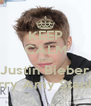 KEEP CALM AND Justin Bieber will marry Amy Stankiewicz - Personalised Poster A4 size
