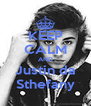 KEEP CALM AND Justin da Sthefany - Personalised Poster A4 size