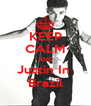 KEEP CALM AND Justin In  Brazil - Personalised Poster A4 size