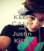 KEEP CALM AND Justin Kitty - Personalised Poster A4 size