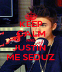 KEEP CALM AND JUSTIN  ME SEDUZ - Personalised Poster A4 size