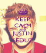 KEEP CALM AND JUSTIN SEDUZ - Personalised Poster A4 size