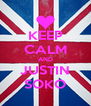 KEEP CALM AND JUSTIN SOKO - Personalised Poster A4 size