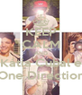 KEEP CALM AND Kátia Cubal e One Direction - Personalised Poster A4 size