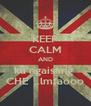 KEEP CALM AND ka ngaisang  CHE  ..lmfaooo - Personalised Poster A4 size