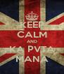 KEEP CALM AND KA PVTA MANA - Personalised Poster A4 size
