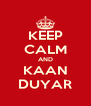 KEEP CALM AND KAAN DUYAR - Personalised Poster A4 size