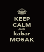 KEEP CALM AND kabar MO5AK - Personalised Poster A4 size
