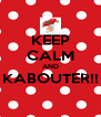 KEEP CALM AND KABOUTER!!  - Personalised Poster A4 size
