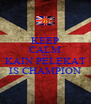 KEEP CALM AND KAIN PELEKAT IS CHAMPION - Personalised Poster A4 size