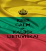 KEEP CALM AND KALBĖK LIETUVIŠKAI - Personalised Poster A4 size