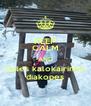 KEEP CALM AND kales kalokairines diakopes - Personalised Poster A4 size